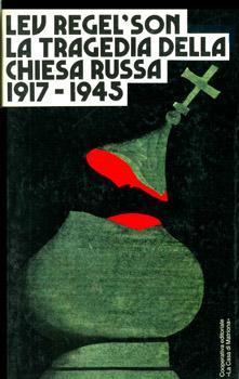 La tragedia della Chiesa Russa 1917-1945