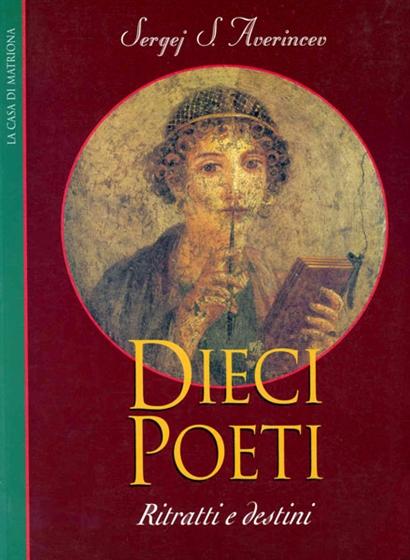 Dieci poeti: ritratti e destini