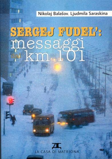 Sergej Fudel': messaggi dal km 101