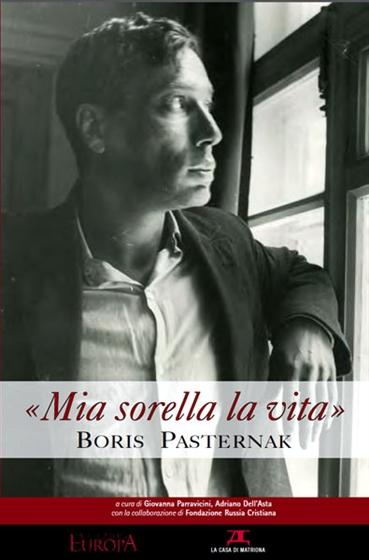 «Mia sorella la vita». Boris Pasternak