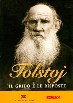 Tolstoj, il grido e le risposte