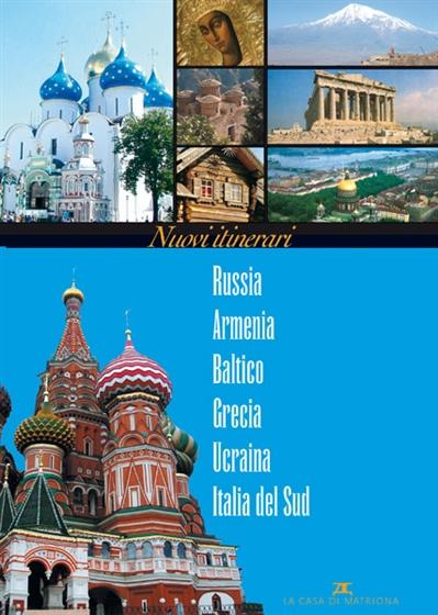 Nuovi Itinerari, Russia, Armenia, Baltico, Grecia, Ucraina, Italia del Sud