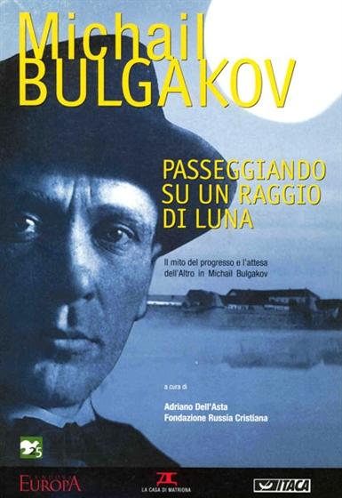 Michail Bulgakov. Passeggiando su un raggio di luna