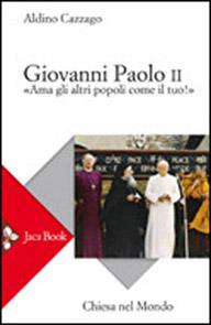 Giovanni Paolo II. «Ama gli altri popoli come il tuo!»