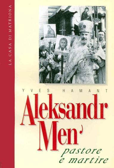 Aleksandr Men' – pastore e martire
