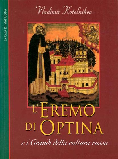L'eremo di Optina e i Grandi della cultura russa