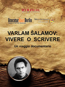 Varlam Šalamov: vivere o scrivere. Viaggio documentario