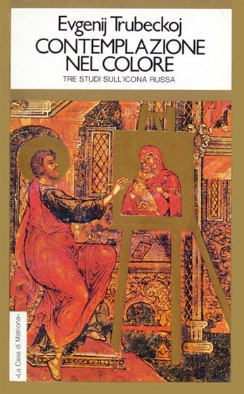 Contemplazione nel colore. Tre studi sull'icona russa Image