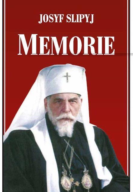 Josyf Slipyj, «Memorie»