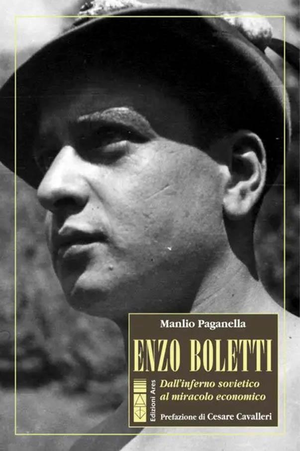«Enzo Boletti. Dall'inferno sovietico al miracolo economico»